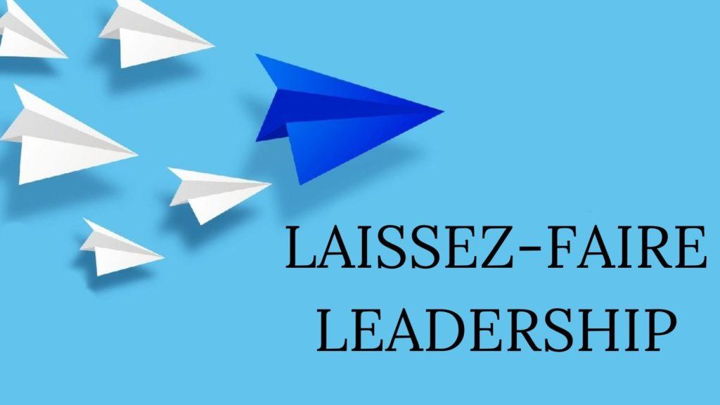 Laissez-Faire-Leadership